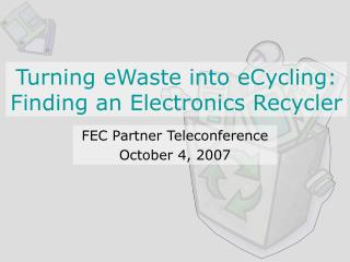 Turning eWaste into eCycling: Finding an Electronics Recycler