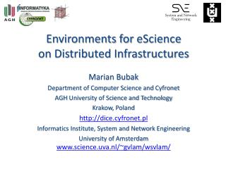 Environments for  eScience on Distributed Infrastructures
