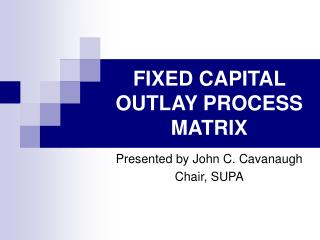 FIXED CAPITAL OUTLAY PROCESS MATRIX