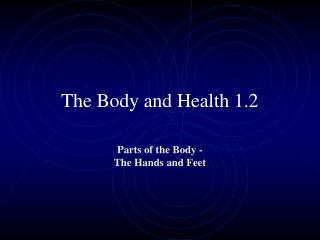 The Body and Health 1.2