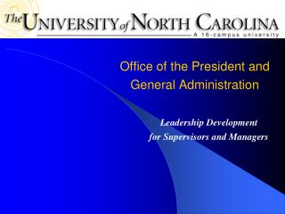 Office of the President and  General Administration Leadership Development 	for Supervisors and Managers