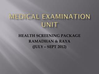 MEDICAL EXAMINATION UNIT