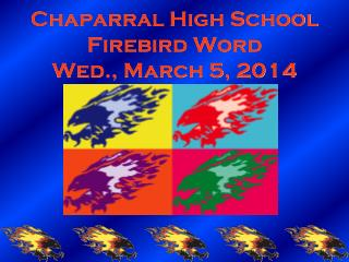 Chaparral High School Firebird Word Wed., March 5, 2014