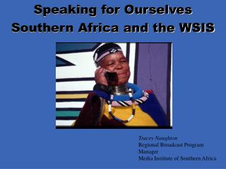 Speaking for Ourselves Southern Africa and the WSIS