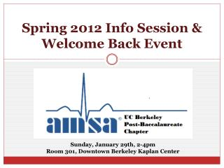Spring 2012 Info Session & Welcome Back Event