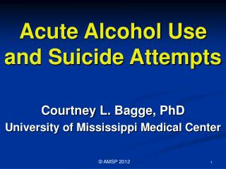 Acute Alcohol Use and Suicide Attempts