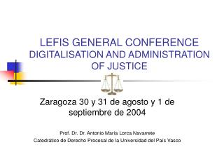 LEFIS GENERAL CONFERENCE  DIGITALISATION AND ADMINISTRATION OF JUSTICE