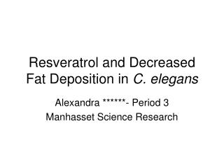 Resveratrol and Decreased Fat Deposition in  C. elegans