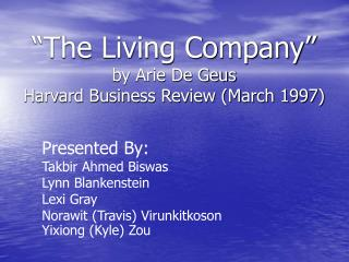 """The Living Company"" by Arie De Geus Harvard Business Review (March 1997)"
