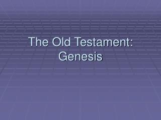 The Old Testament: Genesis