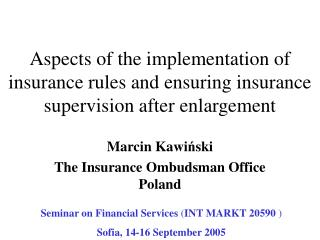 Marcin Kawi ń ski The Insurance Ombudsman Office Poland