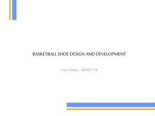 BASKETBALL SHOE DESIGN AND DEVELOPMENT