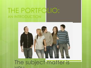 THE PORTFOLIO:  AN INTRODUCTION