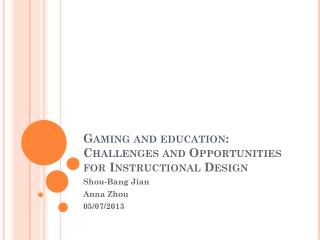 Gaming and education: Challenges and Opportunities for Instructional Design
