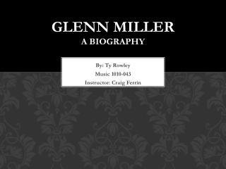 Glenn  Miller A biography
