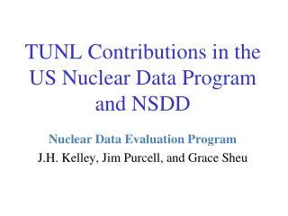 TUNL Contributions in the  US Nuclear Data Program and NSDD