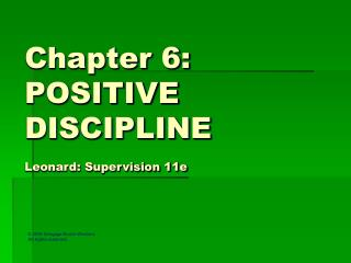 Chapter 6: POSITIVE DISCIPLINE Leonard: Supervision 11e