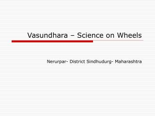 Vasundhara – Science on Wheels