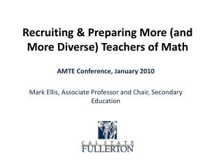 Recruiting & Preparing More (and More Diverse) Teachers of Math