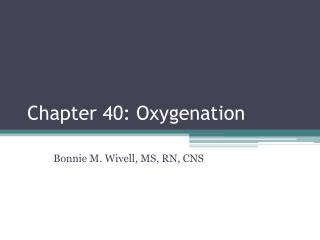Chapter 40: Oxygenation