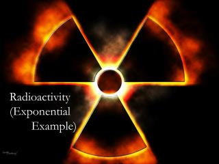Radioactivity (Exponential Example)