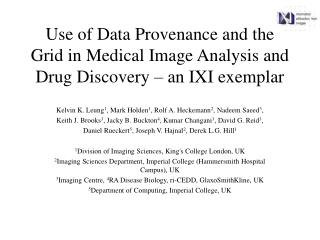 Use of Data Provenance and the Grid in Medical Image Analysis and Drug Discovery – an IXI exemplar