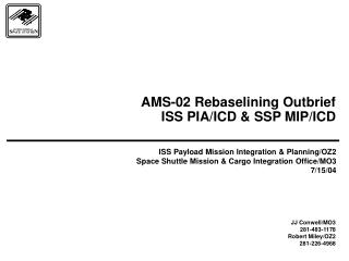 AMS-02 Rebaselining Outbrief ISS PIA/ICD & SSP MIP/ICD
