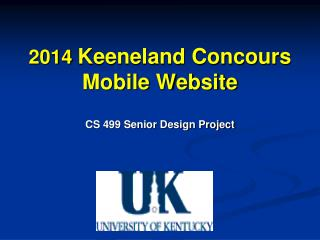 2014  Keeneland Concours Mobile Website CS 499 Senior Design Project