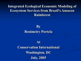 Integrated Ecological Economic Modeling of Ecosystem Services from Brazil's Amazon Rainforest