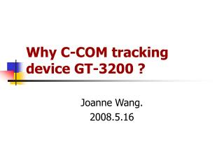Why C-COM tracking device GT-3200 ?