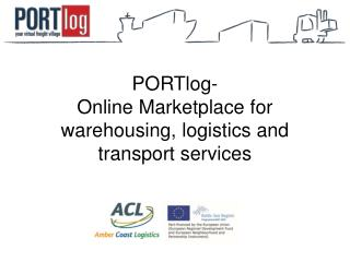 PORTlog -  Online  Marketplace for warehousing, logistics and transport services