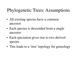 Phylogenetic Trees: Assumptions
