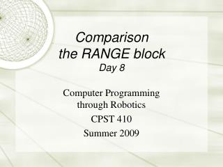 Comparison the RANGE block Day 8