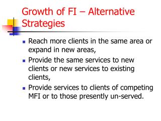 Growth of FI – Alternative Strategies