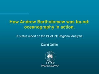 How Andrew Bartholomew was found: oceanography in action.