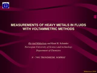 MEASUREMENTS OF HEAVY METALS IN FLUIDS WITH VOLTAMMETRIC METHODS