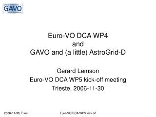 Euro-VO DCA WP4 and GAVO and (a little) AstroGrid-D