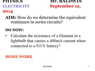 PHYSICS 			Mr. BALDWIN ELECTRICITY		 September 12, 2014