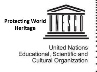 Protecting World  Heritage
