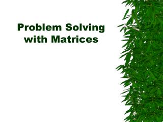 Problem Solving with Matrices