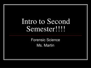 Intro to Second Semester!!!!