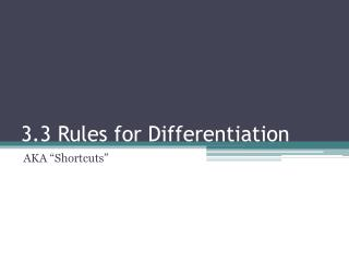 3.3 Rules for Differentiation