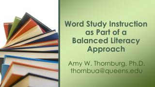 Word Study Instruction as Part of a  Balanced Literacy Approach