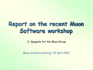 Report on the recent Muon Software workshop