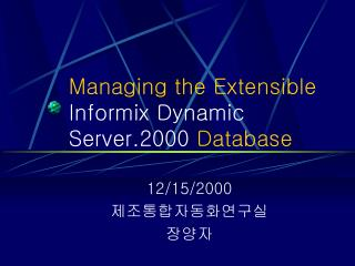 Managing the Extensible  Informix Dynamic Server.2000  Database