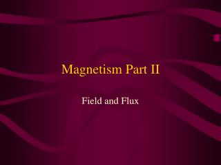 Magnetism Part II