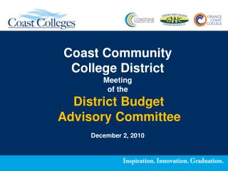 Coast Community College District Meeting  of the  District Budget  Advisory Committee