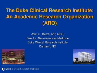 The Duke Clinical Research Institute: An Academic Research Organization ARO