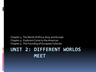 Unit 2: Different worlds         meet