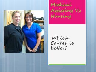Medical Assisting Vs. Nursing